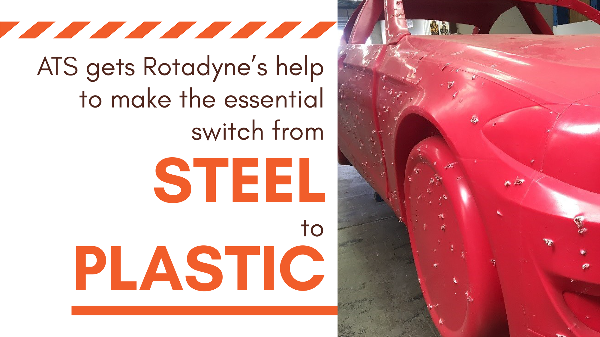 Car with bullet holes and text: ATS gets Rotadyne's help to make the essential switch from steel to plastic.